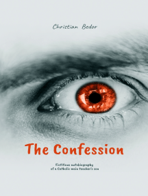 The Confession: Fictitious autobiography of a Catholic main teacher's son