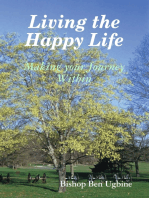 Living the Happy Life - Making Your Journey Within