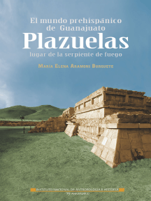 El mundo prehispánico de Guanajuato: Plazuelas, lugar de la serpiente de fuego