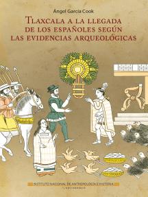 Tlaxcala a la llegada de los españoles según las evidencias arqueológicas