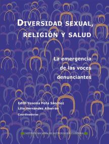 Diversidad sexual, religión y salud.:  La emergencia de las voces denunciantes