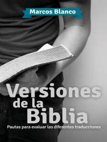 Versiones de la Biblia: Pautas para evaluar las diferentes traducciones