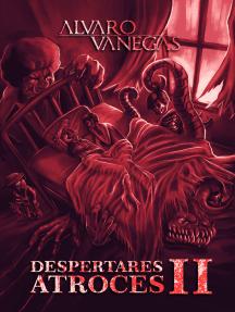 DESPERTARES ATROCES II