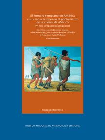 El hombre temprano en América y sus implicaciones en el poblamiento de la cuenca de México:  Primer simposio internacional