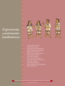 Experiencias y testimonios etnohistóricos