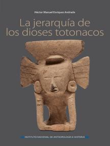 La jerarquía de los dioses totonacos