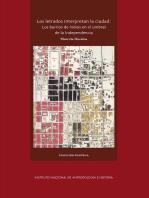 Los letrados interpretan la ciudad: Los barrios de indios en el umbral de la Independencia