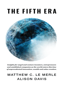 The Fifth Era: Insights for Angel and Venture Investors, Entrepreneurs and Established Companies As the World Enters This Time of Unprecedented Innovation, Wealth and Value Creation.