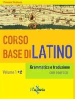 Corso base di latino. Vol. 1+2