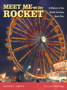 Meet Me at the Rocket: A History of the South Carolina State Fair