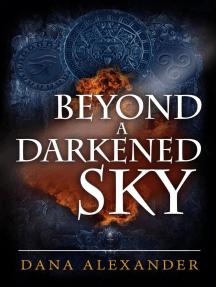 Beyond A Darkened Sky: The Three Keys, #1