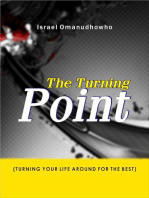 The Turning Point (Turning Your Life Around for the Best)