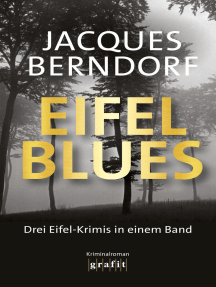 Eifel-Blues: Die Eifel-Krimis in einem Band