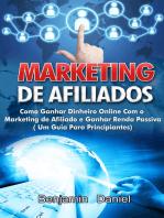 Marketing de Afiliados: Como Ganhar Dinheiro Online com o Marketing de Afiliado e Ganhar Renda Passiva