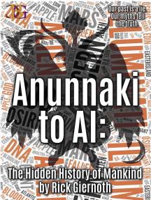 Anunnaki to AI: The Hidden History of Mankind