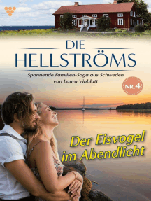 Die Hellströms 4 – Familienroman: Der Eisvogel im Abendlicht