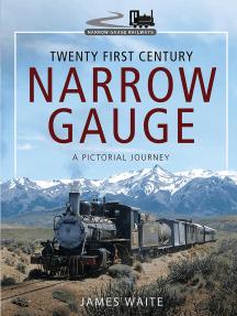Twenty First Century Narrow Gauge: A Pictorial Journey