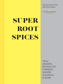 Super Root Spices: Truly modern recipes for turmeric, ginger, galangal & more