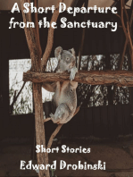 A Short Departure from the Sanctuary; Short Stories