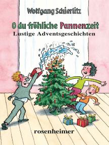 O du fröhliche Pannenzeit: Lustige Adventsgeschichten