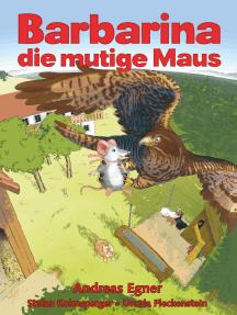 Barbarina die mutige Maus