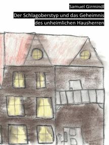 Der Schlagoberstyp und das Geheimnis des unheimlichen Hausherren
