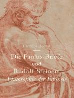 Die Paulus-Briefe und Rudolf Steiners Philosophie der Freiheit