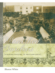 Vanished Gardens: Finding Nature in Philadelphia