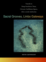 Sacral Grooves, Limbo Gateways: Travels in Deep Southern Time, Circum-Caribbean Space, Afro-creole Authority