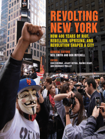 Revolting New York: How 400 Years of Riot, Rebellion, Uprising, and Revolution Shaped a City