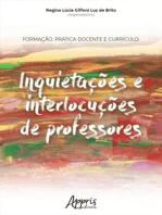 Formação, Prática Docente e Currículo: Inquietações e Interlocuções de Professores