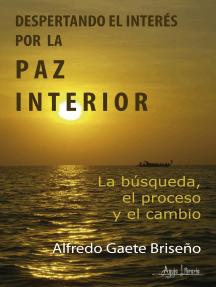 Despertando el interés por la paz interior: La búsqueda, el proceso y el cambio