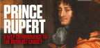 Prince Rupert A Help Or Hindrance To The Royalist Cause?