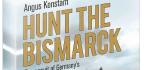 Hunt The Bismarck The Pursuit Of Germany's Most Famous Battleship