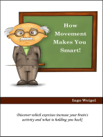 How Movement Makes You Smart! - Discover Which Exercises Increase Your Brain's Activity and What Is Holding You Back!