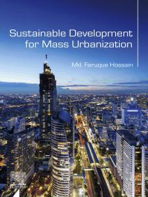 Sustainable Development for Mass Urbanization