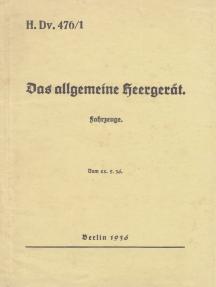 H.Dv. 476/1 Das allgemeine Heergerät - Fahrzeuge - Vom 22.5.1936: Neuauflage 2019