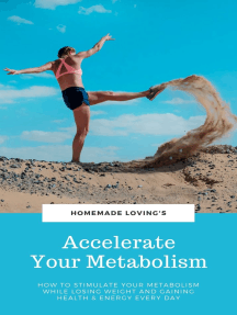 Accelerate Your Metabolism: How To Stimulate Your Metabolism While Losing Weight And Gaining Health And Energy Every Day