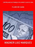 Controlando As FinanÇas Utilizando Fluxo De Caixa