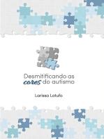 Desmitificando As Cores Do Autismo