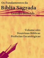 Os Fundamentos Da Bíblia Sagrada Volume Viii