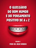 O Glossário Do Bom Humor E Do Pensamento Positivo De A A Z.