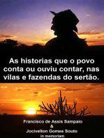 As Historias Que O Povo Conta Ou Ouviu Contar Nas Vilas E Fazendas Do Sertão