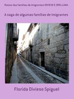 Raízes Das Famílias De Imigrantes Divieso E Orellana