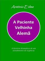 A Paciente Velhinha Alemã