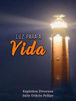 Luz Para A Vida!