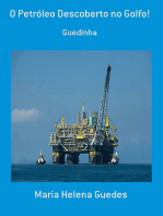 O Petróleo Descoberto No Golfo!