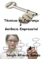 Técnicas De Liderança E Gerência Empresarial