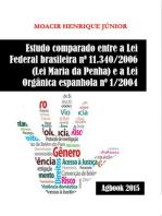 Estudo Comparado Entre A Lei Federal Brasileira Nº 11.340/2006 (Lei Maria Da Penha) E A Lei Orgânica Espanhola Nº 1/2004