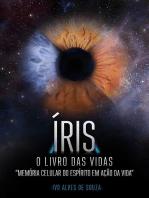 Íris. O Livro Das Vidas
